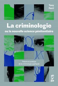 La criminologie ou la nouvelle science pénitentiaire
